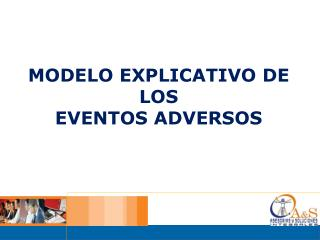 MODELO EXPLICATIVO DE LOS  EVENTOS ADVERSOS