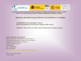 Autora: Mercedes López Herrera Dirección General de Salud Pública y Participación