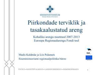 Madis Kaldmä e  ja Liis Palumets Siseministeeriumi regionaal p oliitika büroo