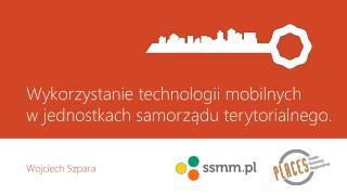 Wykorzystanie technologii mobilnych  w jednostkach samorządu terytorialnego.