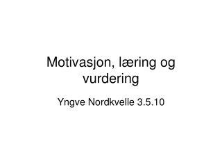 Motivasjon, læring og vurdering
