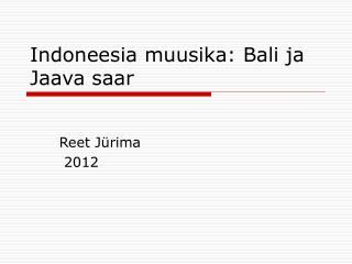 Indoneesia muusika: Bali ja Jaava saar
