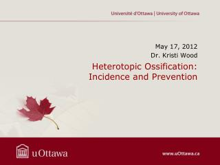 Heterotopic Ossification: Incidence and Prevention