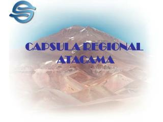 CAPSULA REGIONAL  ATACAMA