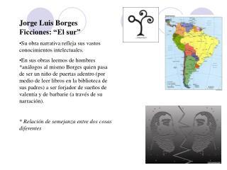 """Jorge Luis Borges  Ficciones: """"El sur"""""""