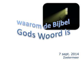 waarom de Bijbel Gods Woord is