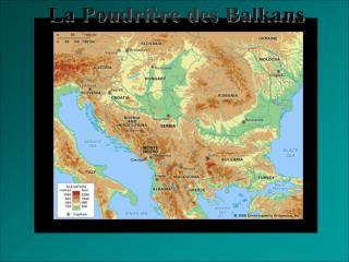 La Poudrière des Balkans