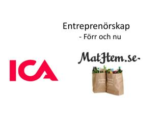 Entreprenörskap                    - Förr och nu
