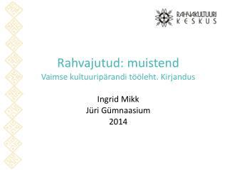Rahvajutud: muistend Vaimse kultuuripärandi tööleht. Kirjandus Ingrid Mikk Jüri Gümnaasium 2014