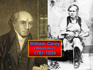 William Carey ('Wilyem Keri') 1761-1834