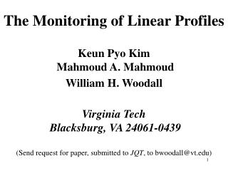 The Monitoring of Linear Profiles   Keun Pyo Kim  Mahmoud A. Mahmoud William H. Woodall   Virginia Tech  Blacksburg, VA