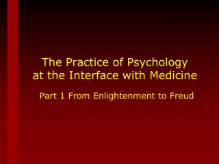 The Practice of Psychology  at the Interface with Medicine
