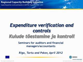 Expenditure verification and  controls Kulude tõestamine ja kontroll