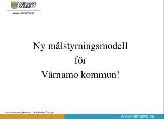 Ny målstyrningsmodell för Värnamo kommun!