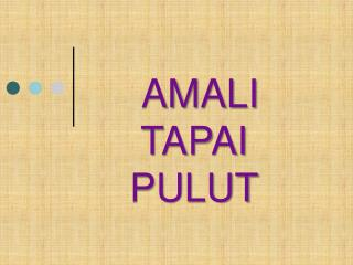 AMALI TAPAI PULUT