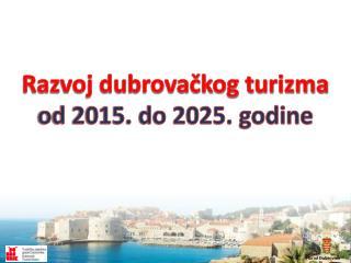 Razvoj dubrovačkog turizma od 2015. do 2025. godine