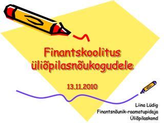 Finantskoolitus üliõpilasnõukogudele 13.11.2010