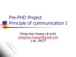 Pre-PHD Project Principle of communication I