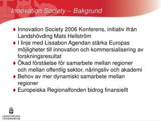 Innovation Society – Bakgrund