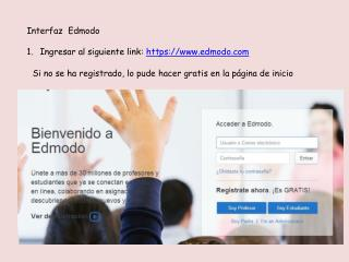 Interfaz   Edmodo Ingresar al siguiente link:  https://edmodo