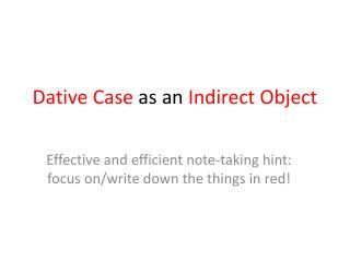 Dative Case  as an  Indirect Object