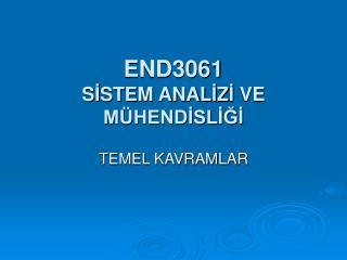 END3061  S İ STEM ANAL İ Z İ  VE MÜHENDİSLİĞİ