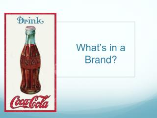 What�s in a Brand?