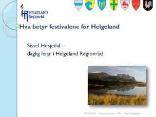 Hva betyr festivalene for Helgeland