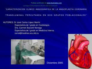 AUTORES: Dr José Carlos López Martín                     Especialista de I grado en Cardiología.