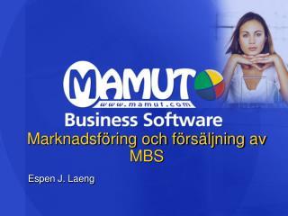 Marknadsföring och försäljning av  MBS