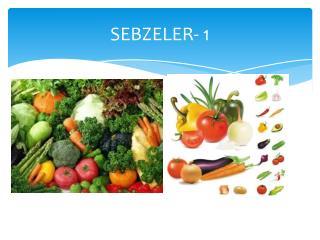 SEBZELER- 1