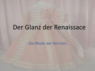 Der Glanz der Renaissace