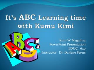 It�s  ABC  Learning time with  Kumu Kimi