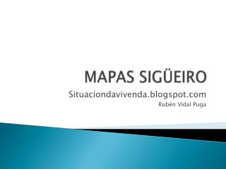 MAPAS SIGÜEIRO