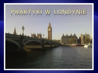 Praktyki  w   londynie