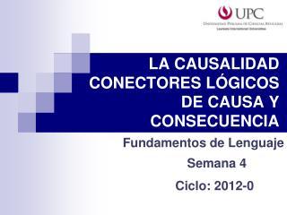 LA CAUSALIDAD CONECTORES LÓGICOS DE CAUSA Y CONSECUENCIA