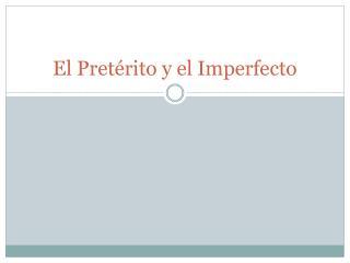 El Pret�rito y el Imperfecto