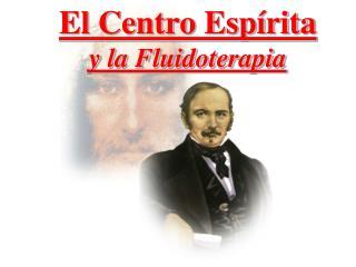 El Centro Espírita y la Fluidoterapia