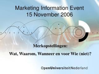 Marketing Information Event 15 November 2006