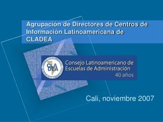 Agrupación de Directores de Centros de Información Latinoamericana de  CLADEA