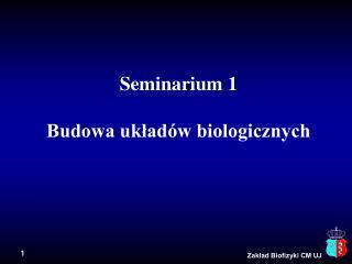 Seminarium 1 Budowa układów biologicznych