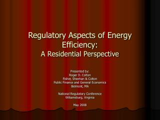 Regulatory Aspects of Energy Efficiency:  A Residential Perspective