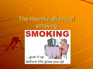 The Harmful effects of smoking