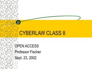 CYBERLAW CLASS 8