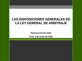 LAS DISPOSICIONES GENERALES DE LA LEY GENERAL DE ARBITRAJE