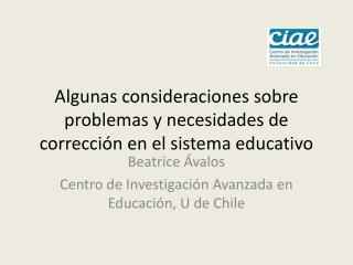Algunas consideraciones sobre problemas y necesidades de corrección en el sistema educativo