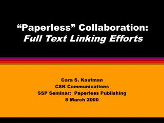"""Paperless"" Collaboration:  Full Text Linking Efforts"