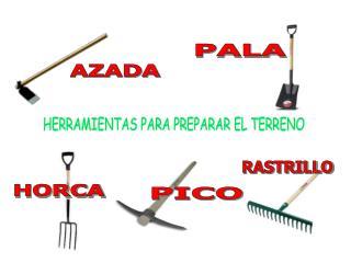HERRAMIENTAS PARA PREPARAR EL TERRENO