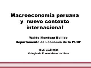 Macroeconomía peruana y  nuevo contexto internacional