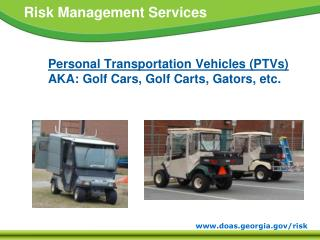 Personal Transportation Vehicles (PTVs) AKA: Golf Cars, Golf Carts, Gators, etc.